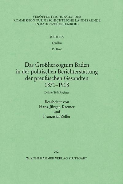 Das Grossherzogtum Baden in der politischen Berichterstattung der preussischen Gesandten 1871 -1918. Dritter Teil: Register - Coverbild
