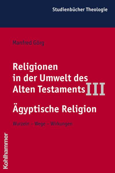 Religionen in der Umwelt des Alten Testaments III: Ägyptische Religion - Coverbild