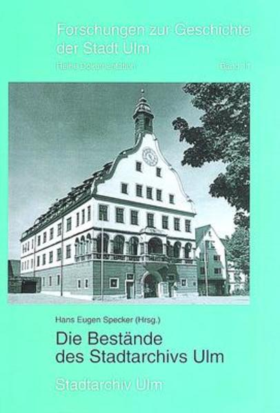 Die Bestände des Stadtarchivs Ulm - Coverbild