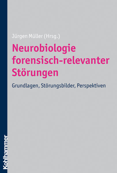 Neurobiologie forensisch-relevanter Störungen - Coverbild