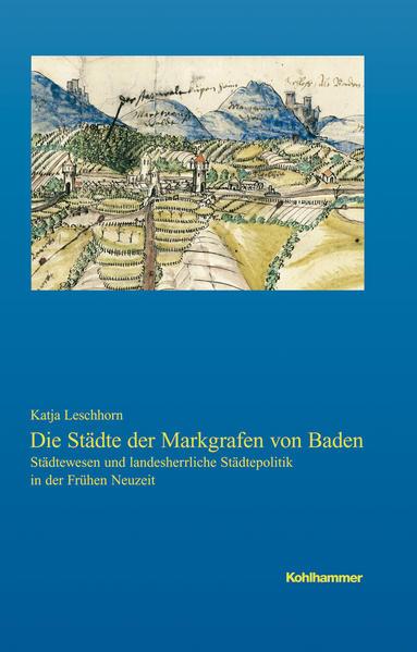Die Städte der Markgrafen von Baden - Coverbild