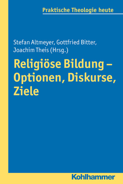 Religiöse Bildung - Optionen, Diskurse, Ziele - Coverbild