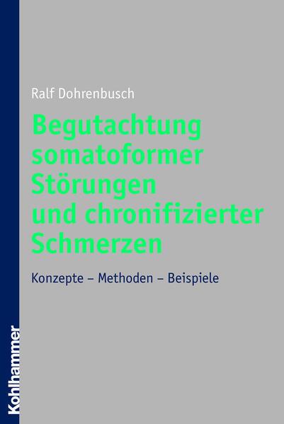 Begutachtung somatoformer Störungen und chronifizierter Schmerzen - Coverbild