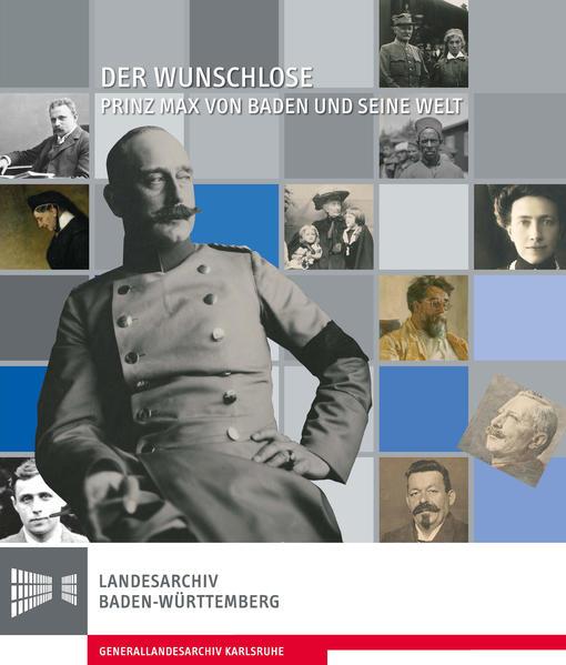 Der Wunschlose. Prinz Max von Baden und seine Welt - Coverbild