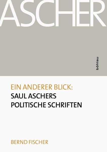 Ein anderer Blick: Saul Aschers politische Schriften - Coverbild