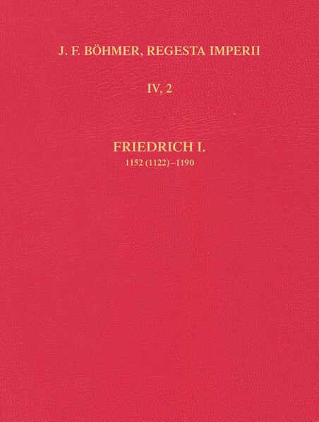 Die Regesten des Kaiserreiches unter Friedrich I. 1152 (1122)-1190 - Coverbild