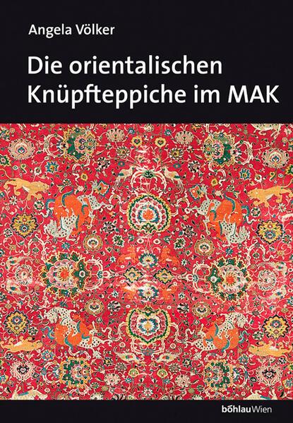 Die orientalischen Knüpfteppiche im MAK - Coverbild