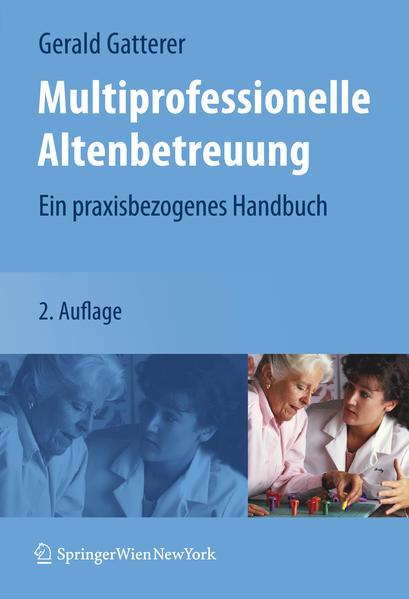 Multiprofessionelle Altenbetreuung von Gerald Gatterer PDF Download