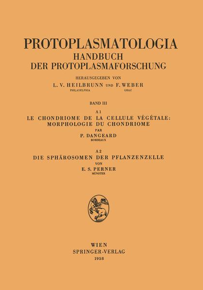 Le Chondriome de la Cellule Vegetale: Morphologie du Chondriome. Die Sphärosomen der Pflanzenzelle - Coverbild