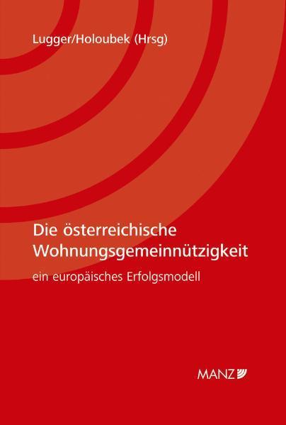 Die österreichische Wohnungsgemeinnützigkeit - ein europäisches Erfolgsmodell - Coverbild