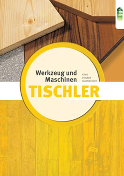 Tischler - Werkzeuge & Maschinen neu - Coverbild