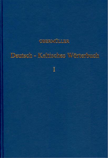 Deutsch-Keltisches, geschichtlich-geographisches Wörterbuch zur Erklärung... / Deutsch-Keltisches, geschichtlich-geographisches Wörterbuch zur Erklärung... - Band 1 - Coverbild