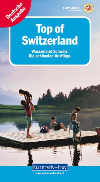 Top of Switzerland Wasserland Schweiz - Coverbild