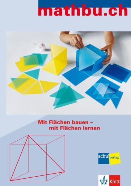 Mit Flächen bauen - mit Flächen lernen / mathbu.ch: Mit Flächen bauen - mit Flächen lernen - Coverbild