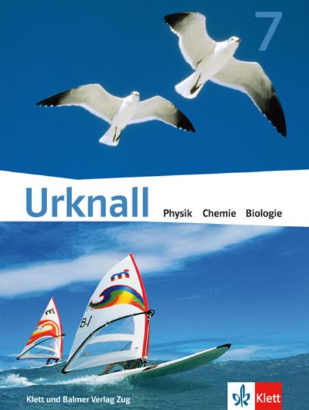 Urknall. Physik, Chemie, Biologie - Ausgabe Schweiz / Schulbuch 7 - Coverbild