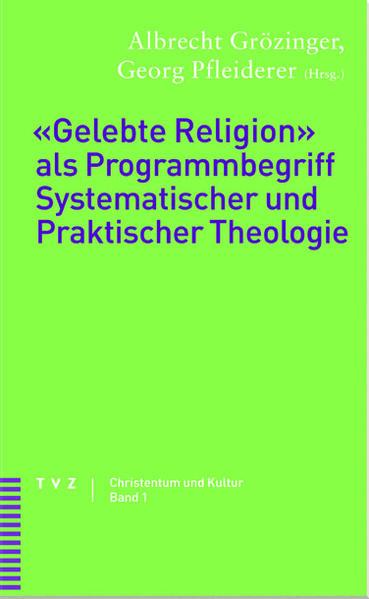 Gelebte Religion als Programmbegriff Systematischer und Praktischer Theologie - Coverbild