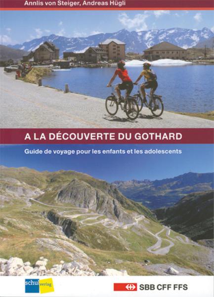 A la découverte du Gothard - Coverbild