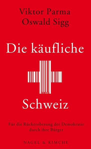 Die käufliche Schweiz - Coverbild