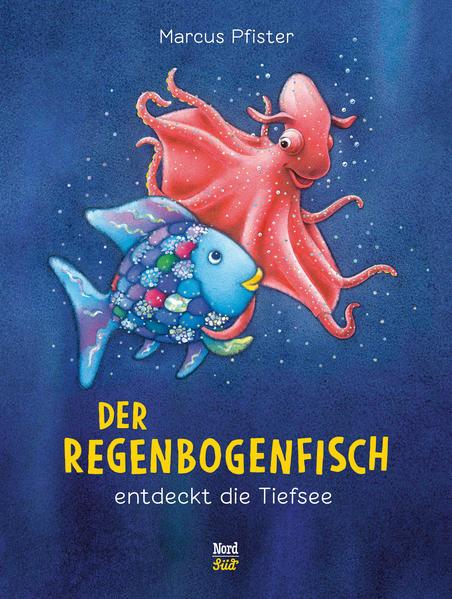 Der Regenbogenfisch entdeckt die Tiefsee - Coverbild