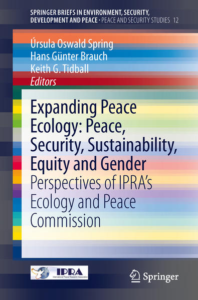 Expanding Peace Ecology: Peace, Security, Sustainability, Equity and Gender - Coverbild