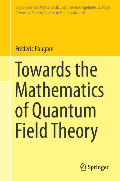 Towards the Mathematics of Quantum Field Theory - Coverbild