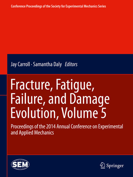 Fracture, Fatigue, Failure, and Damage Evolution, Volume 5 - Coverbild