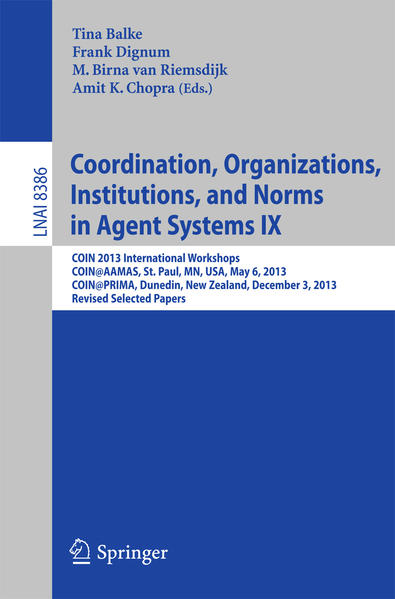 Coordination, Organizations, Institutions, and Norms in Agent Systems IX - Coverbild