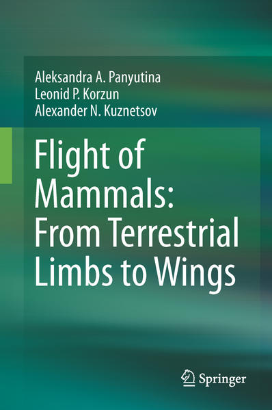 Flight of Mammals: From Terrestrial Limbs to Wings - Coverbild
