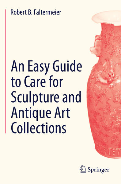 An Easy Guide to Care for Sculpture and Antique Art Collections - Coverbild