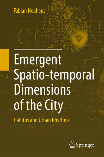 Emergent Spatio-temporal Dimensions of the City - Coverbild