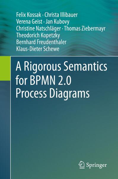 A Rigorous Semantics for BPMN 2.0 Process Diagrams - Coverbild