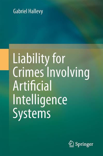 Liability for Crimes Involving Artificial Intelligence Systems - Coverbild