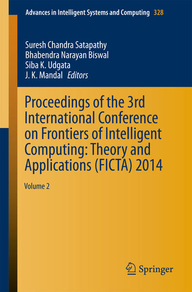 Proceedings of the 3rd International Conference on Frontiers of Intelligent Computing: Theory and Applications (FICTA) 2014 - Coverbild