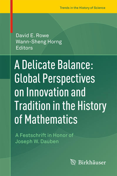 A Delicate Balance: Global Perspectives on Innovation and Tradition in the History of Mathematics - Coverbild