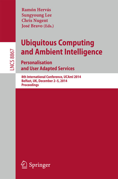 Ubiquitous Computing and Ambient Intelligence: Personalisation and User Adapted Services - Coverbild