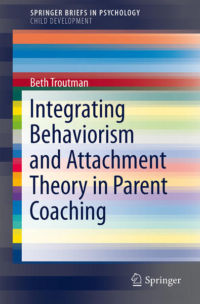Integrating Behaviorism and Attachment Theory in Parent Coaching - Coverbild