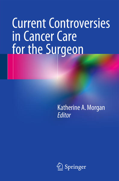 Current Controversies in Cancer Care for the Surgeon - Coverbild