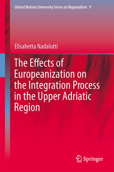 The Effects of Europeanization on the Integration Process in the Upper Adriatic Region - Coverbild