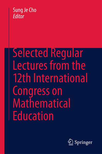 Selected Regular Lectures from the 12th International Congress on Mathematical Education - Coverbild