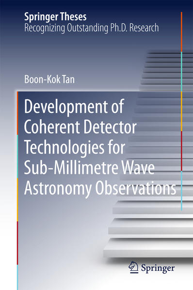 Development of Coherent Detector Technologies for Sub-Millimetre Wave Astronomy Observations - Coverbild