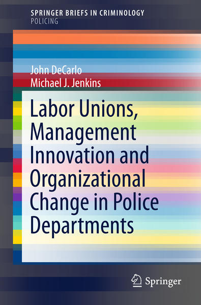 Labor Unions, Management Innovation and Organizational Change in Police Departments - Coverbild