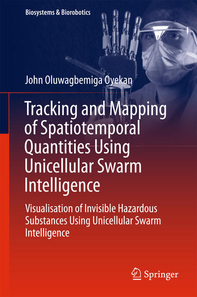 Tracking and Mapping of Spatiotemporal Quantities Using Unicellular Swarm Intelligence - Coverbild