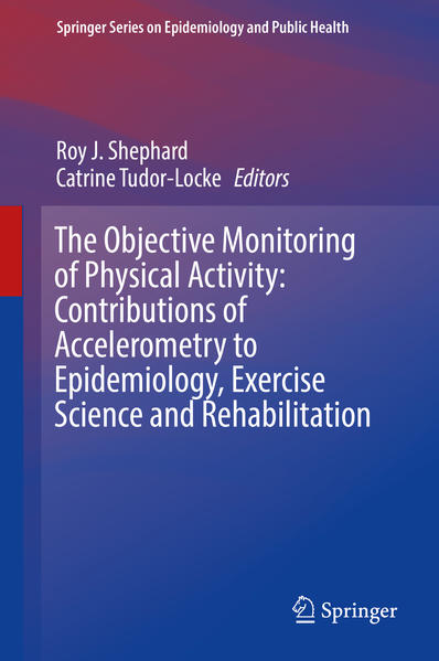 The Objective Monitoring of Physical Activity: Contributions of Accelerometry to Epidemiology, Exercise Science and Rehabilitation - Coverbild