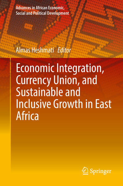Economic Integration, Currency Union, and Sustainable and Inclusive Growth in East Africa - Coverbild
