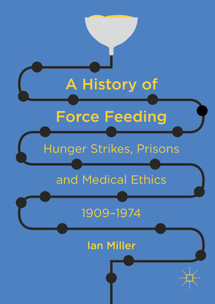 A History of Force Feeding - Coverbild