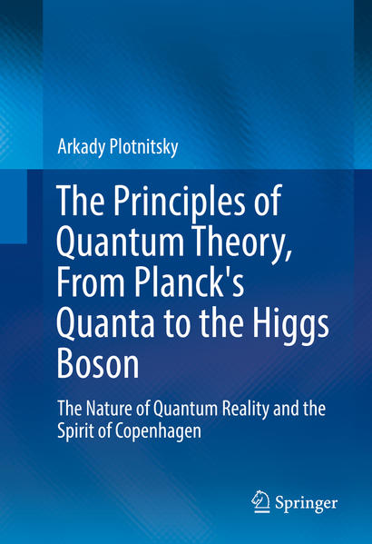 The Principles of Quantum Theory, From Planck's Quanta to the Higgs Boson - Coverbild