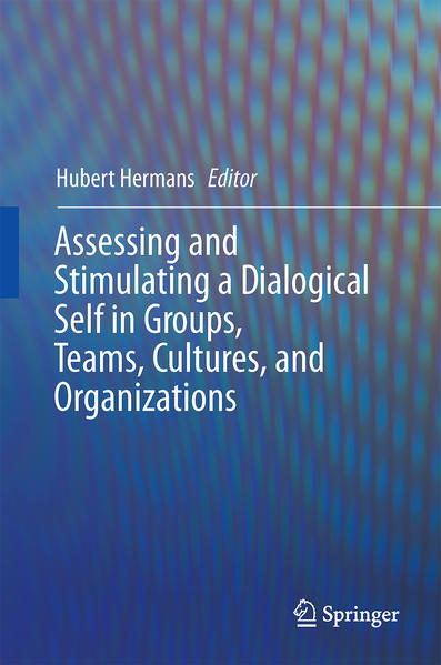 Assessing and Stimulating a Dialogical Self in Groups, Teams, Cultures, and Organizations - Coverbild