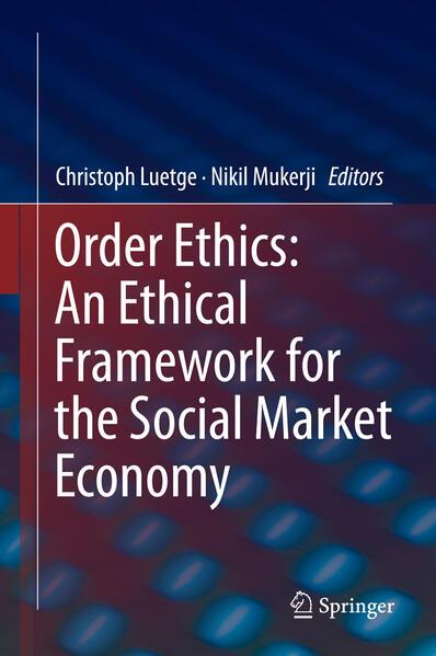 Order Ethics: An Ethical Framework for the Social Market Economy  - Coverbild