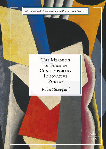 The Meaning of Form in Contemporary Innovative Poetry - Coverbild