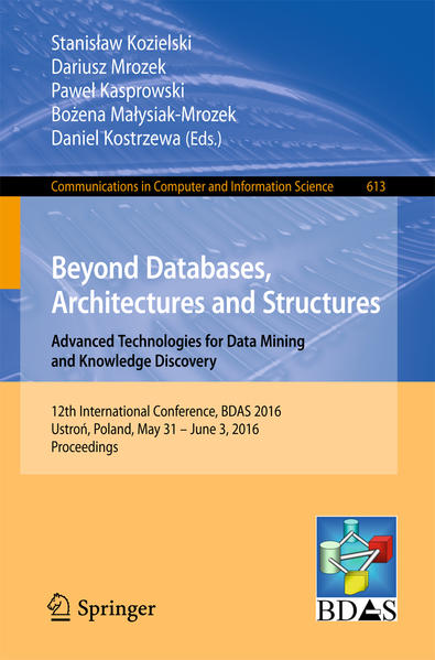 Beyond Databases, Architectures and Structures. Advanced Technologies for Data Mining and Knowledge Discovery - Coverbild
